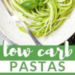 Low Carb Pastas